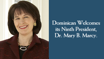 Dominican welcomes President-Elect Mary B. Marcy, Ph.D.